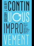 Continuous Improvement: Why it is Essential to the Success of your Business and How to Achieve It