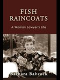 Fish Raincoats: A Woman Lawyer's Life