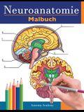 Neuroanatomie Malbuch: Detailliertes Malbuch zum Selbsttest des menschlichen Gehirns für die Neurowissenschaften Perfektes Geschenk für Mediz
