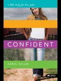 Confident: A Bible Study for Teen Girls