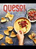 Queso!: Regional Recipes for the World's Favorite Chile-Cheese Dip [a Cookbook]