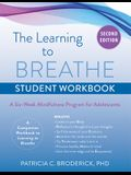 Learning to Breathe Student Workbook: A Six-Week Mindfulness Program for Adolescents