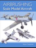 Airbrushing Scale Model Aircraft