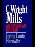 C Wright Mills an American Utopia
