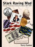 Stark Raving Mad, Musings of a Classical Liberal Economist: 2007-2009