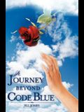 A Journey Beyond Code Blue