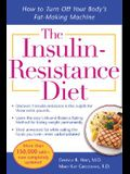 The Insulin-Resistance Diet--Revised and Updated: How to Turn Off Your Body's Fat-Making Machine (Dieting)