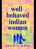 Well-Behaved Indian Women