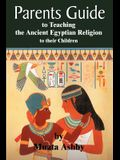 The Parents Guide to the Asarian Resurrection Myth: How to Teach Yourself and Your Child the Principles of Universal Mystical Religion