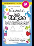 The Preschooler's Basic Shapes Workbook: (Ages 4-5) Basic Shape Guides and Tracing, Patterns, Matching, Activities, and More! (Backpack Friendly 6x9 S