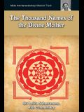 The Thousand Names Of The Divine Mother: Shri Lalita Sahasranama