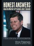 Honest Answers about the Murder of President John F. Kennedy: A New Look at the JFK Assassination
