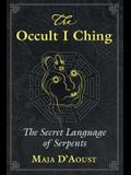 The Occult I Ching: The Secret Language of Serpents