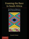 Framing the Race in South Africa: The Political Origins of Racial Census Elections
