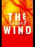 The Crazed Wind