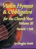 Violin Hymns & Obbligatos, Vol. 3: For the Church Year