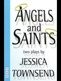 Angels & Saints: Two Plays