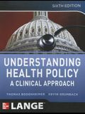 Understanding Health Policy: A Clinical Approach