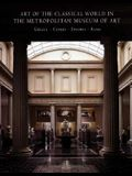 Art of the Classical World in the Metropolitan Museum of Art: Greece O Cyprus O Etruria O Rome
