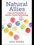 Natural Allies: Hope and Possibility in Teacher-Family Partnerships