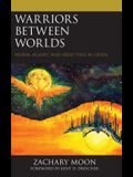Warriors between Worlds: Moral Injury and Identities in Crisis