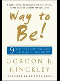 Way to Be!: Nine Ways to Be Happy and Make Something of Your Life