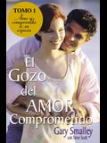 El Gozo del Amor Comprometido: Tomo 1