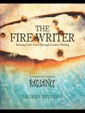 The Fire Writer: Hearing God's Voice Through Creative Writing