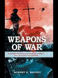 Weapons of War: A Compilation of Letters Recounting a Soldier's Story of Service, Love and Faith.