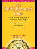 The Self-Hypnosis Diet: Use Your Subconscious Mind to Reach Your Perfect Weight