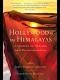 Hollywood to the Himalayas: A Journey of Healing and Transformation