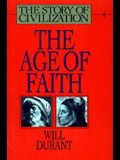 The Age of Faith (The Story of Civilization, Volume 4)