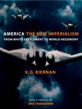 America: The New Imperialism: From White Settlement to World Hegemony