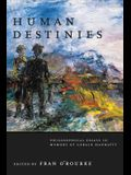 Human Destinies: Philosophical Essays in Memory of Gerald Hanratty
