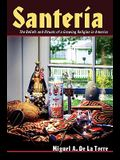 Santeria: The Beliefs and Rituals of a Growing Religion in America