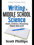 Writing in Middle School Science: Claim, Evidence, Reasoning Papers that Work