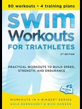 Swim Workouts for Triathletes: Practical Workouts to Build Speed, Strength, and Endurance