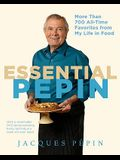 Essential Pépin: More Than 700 All-Time Favorites from My Life in Food [With DVD]