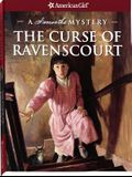 The Curse of Ravenscourt: A Samantha Mystery (American Girl Beforever Mysteries)