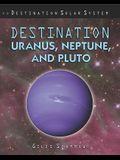 Destination Uranus, Neptune, and Pluto