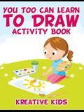 You Too Can Learn to Draw Activity Book