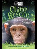 Chimp Rescue: True-Life Stories