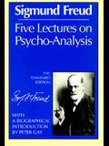 Five Lectures on Psycho-Analysis (The Standard Edition)  (Complete Psychological Works of Sigmund Freud)
