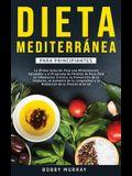 Dieta Mediterránea Para Principiantes: La última solución para una alimentación saludable y el programa de pérdida de peso para la inflamación crónica