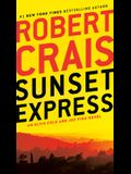 Sunset Express: An Elvis Cole and Joe Pike Novel