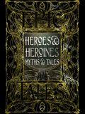 Heroes & Heroines Myths & Tales: Epic Tales