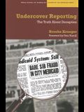 Undercover Reporting: The Truth About Deception (Medill School of Journalism: Visions of the American Press)