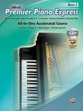 Premier Piano Express, Bk 2: All-In-One Accelerated Course, Book, CD-ROM & Online Audio & Software