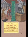 The Martial Ethic in Early Modern Germany: Civic Duty and the Right of Arms (Early Modern History: Society and Culture)