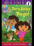 Dora Helps Diego! (Ready-To-Read Dora the Explorer - Level 1)